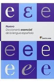 DICCIONARIO ESCENCIAL DE LA LENGUA ESPAÑOLA SANTILLANA